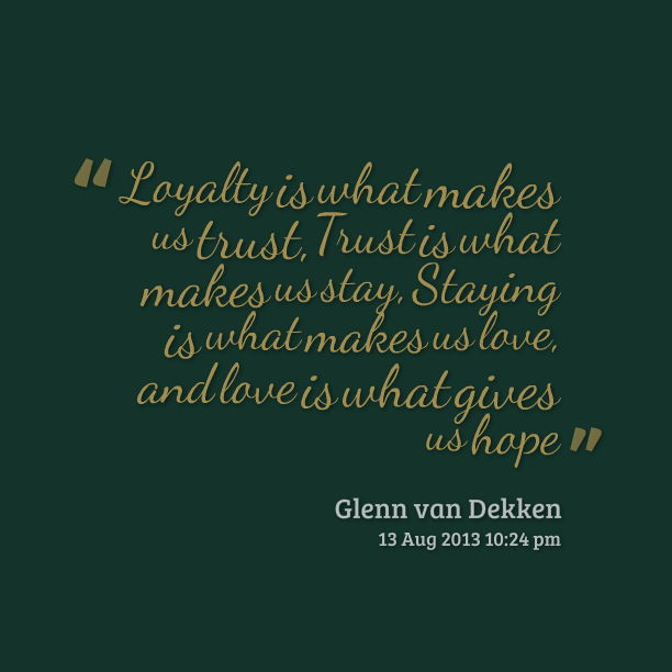Loyalty Results Loyalty Quotes