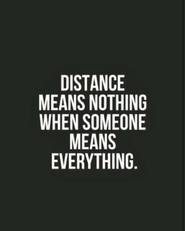 Distance Means Nothing When Someone Means Everything