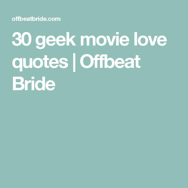 Geek Movie Love Quotes