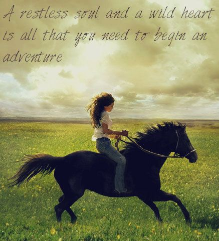 A Restless Soul And A Wild Heart Is All You Need To Begin An Adventure