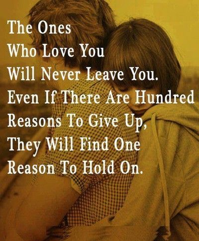 The Ones Who Love You Will Never Leave You Even If There Are A Hundred