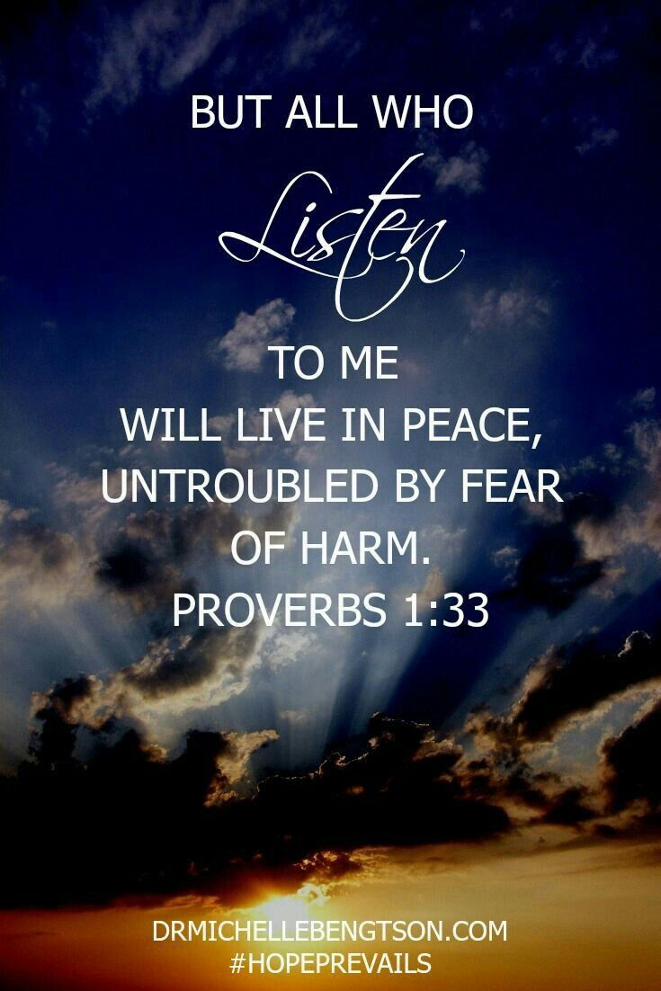 But All Who Listen To Me Will Live In Peace Untroubled By Fear Of Harm