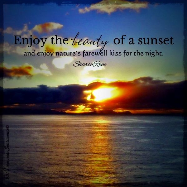 Such A Pretty Sunset And A Beautiful Quote Love This