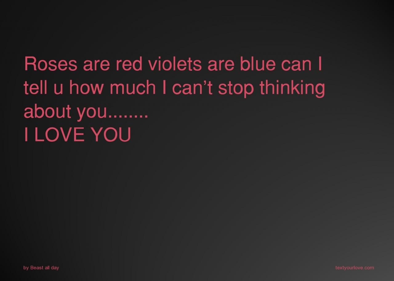 Roses Are Red Violets Are Blue Can I Tell U How Much I Cant