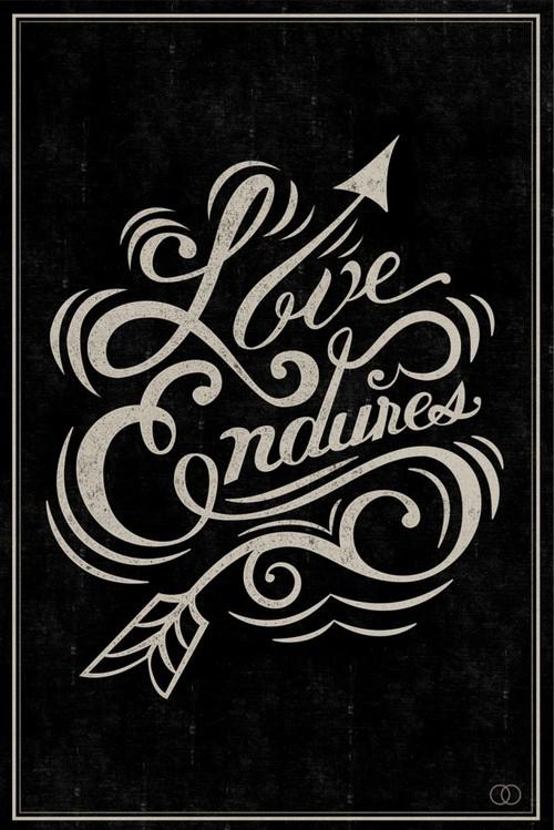 Love Endures Typography Quote