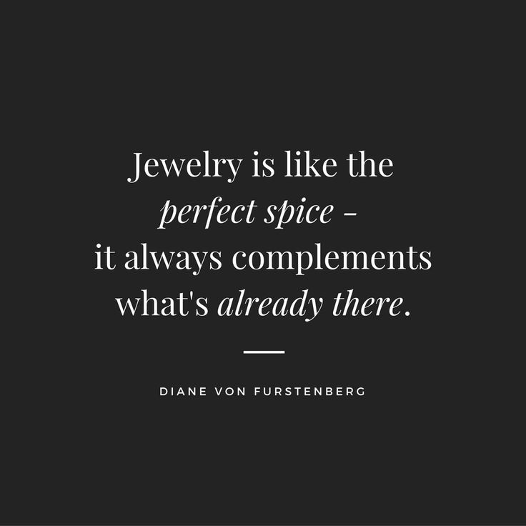 Jewellery Is Like The Perfecte It Always Complements Whats Already There