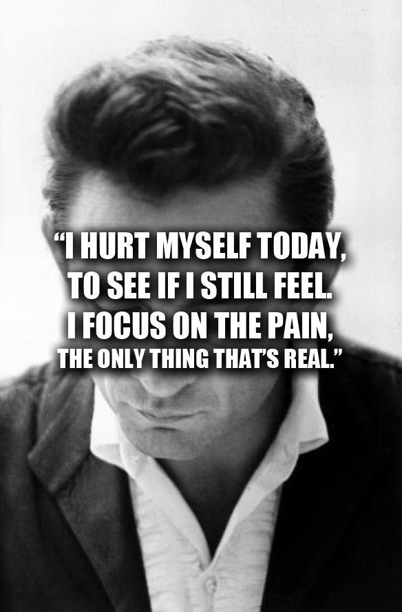 I Hurt Myself Today Johnny Cash Hurt Https Www You