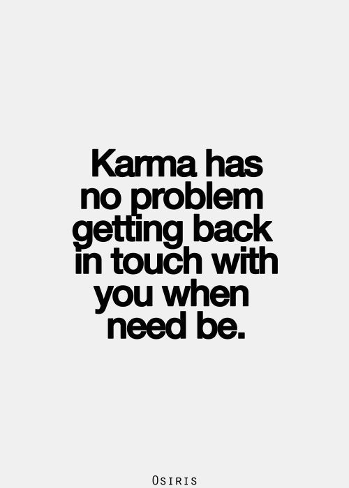 Best Love Quotes Karma Has No Problem Getting Back In Touch With