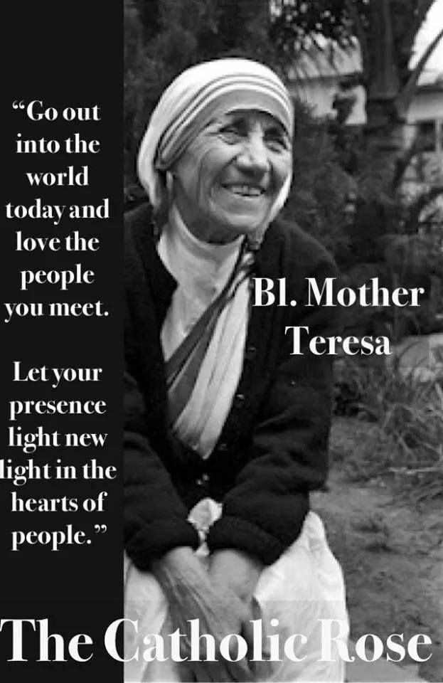 Mother Teresa Faith In Action Is Love And Love In Action Is Service By Transforming That Faith Into Living Acts Of Love We Put Ourselves In Contact