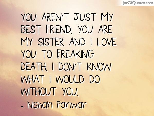 I Love You Bestfriend Quotes Amazing Best Friend Quote My Family
