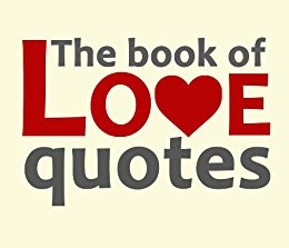 The Book Of Love Quotes By Various Authors