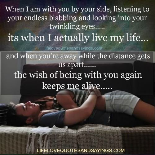 When I Am With You By Your Side Listening To Your Endless Blabbing And Looking