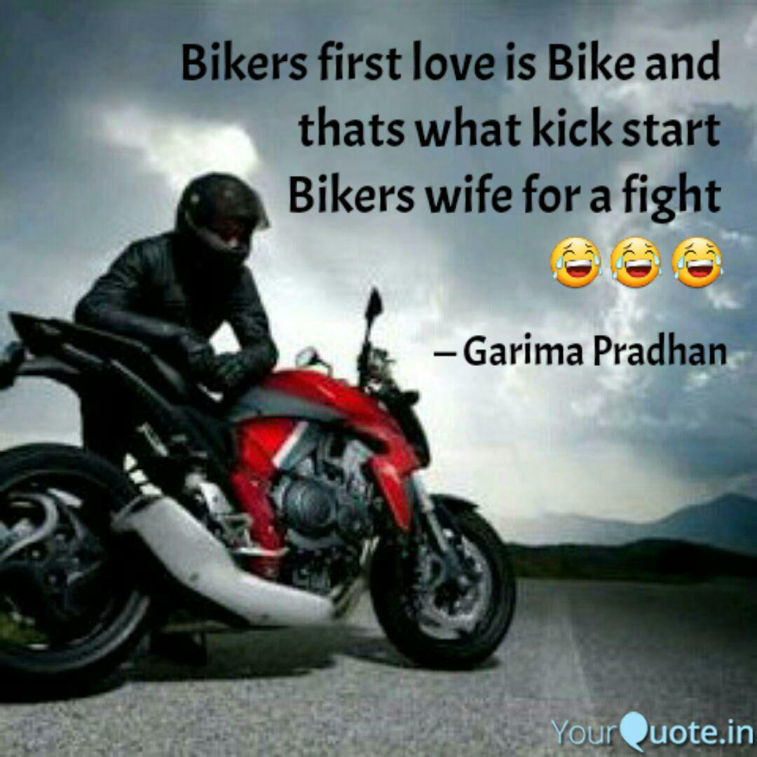 Bikers First Love Is Bike And Thats What Kick Start Bikers Wife For A Fight F F