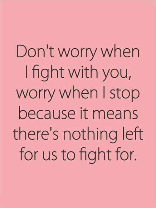 Relationship Quotes Fight Amen If You Dont Ever Fight You Dont