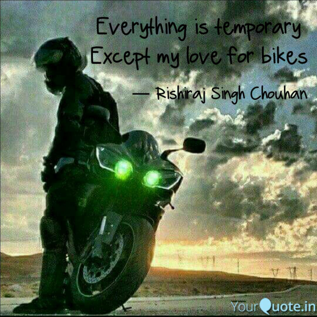 Everything Is Temporary Except My Love For Bikes