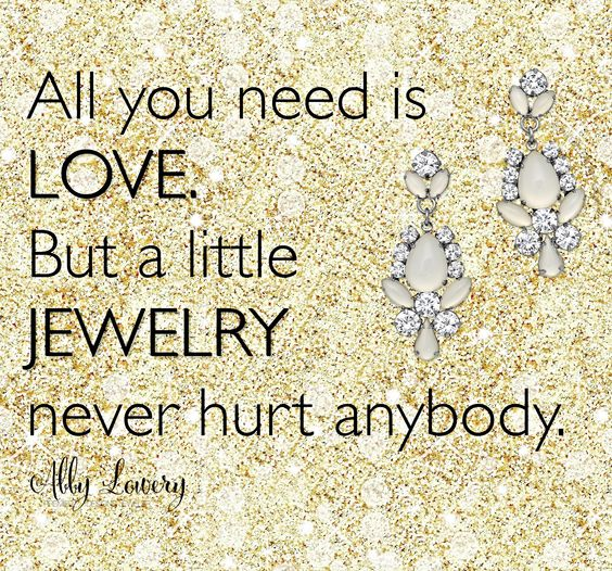 Of Course We Need Love In Our Life But Jewelry Also Means Love Right When You Feel Like A Princess In Your Ensemble Isnt That Love