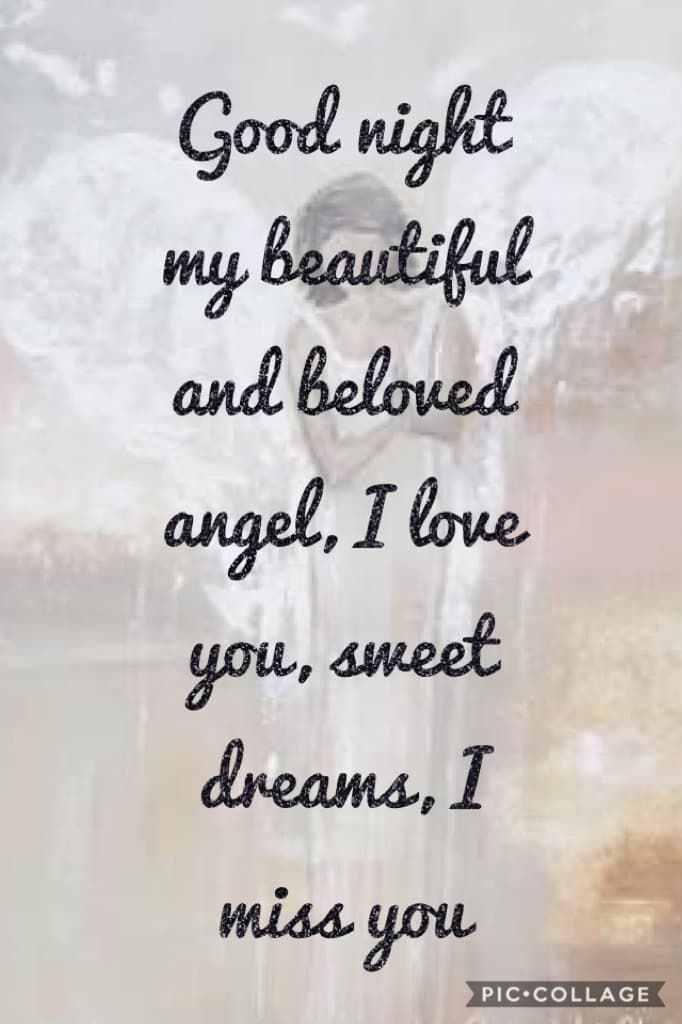 Good Night My Beautiful And Beloved Angel I Love You Sweet Dreams I Miss You