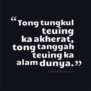 Gambar Kata Kata Bijak Bahasa Sunda Tong Tungkul