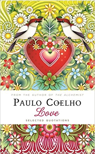 Love Selected Quotations Paulo Coelho  Amazon Com Books