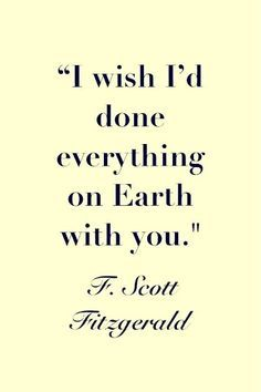 Quotes That Make You Wish F Scott Fitzgerald Would Write You A Love Letter I Love This Quotes I Fell In Love With It As Soon As I Read The Great