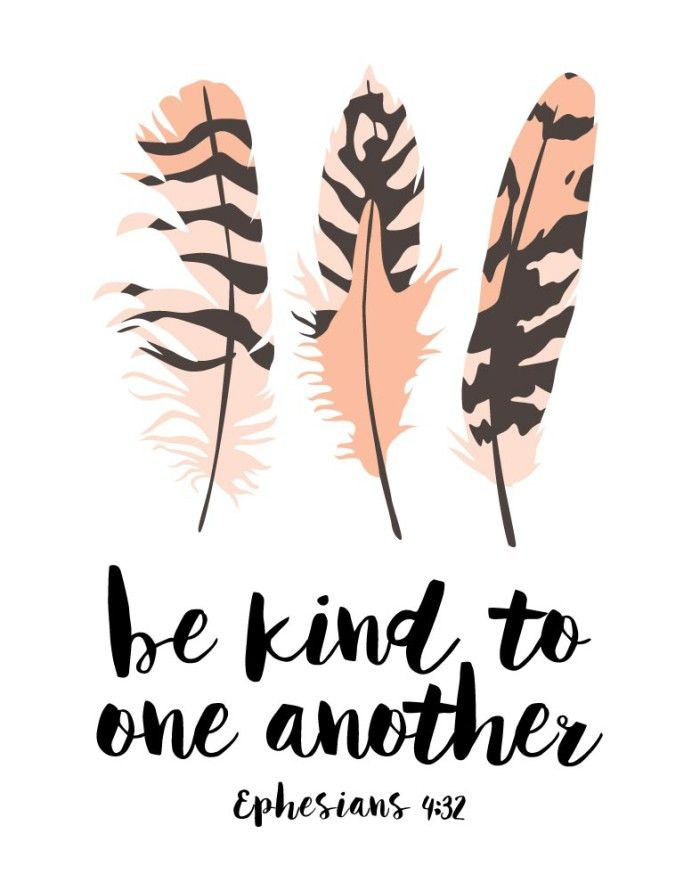 Bible Verse Print Be Kind To One Another Tenderhearted Forgiving Each Other Even As In Christ Forgave You Ephesians  We Are Tools To