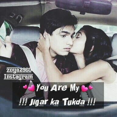 You Are My Jigar Ka Tukda Kaira  E D A Mohsin Khan  E D A Shivangi Joshi  E D A Kairaholics Pinterest Qoutes And Couple Quotes