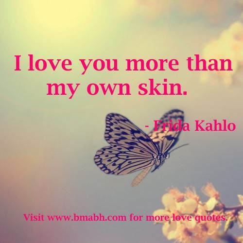 Sweet I Love You Quotes For Girlfriend I Love You More Than My Own Skin