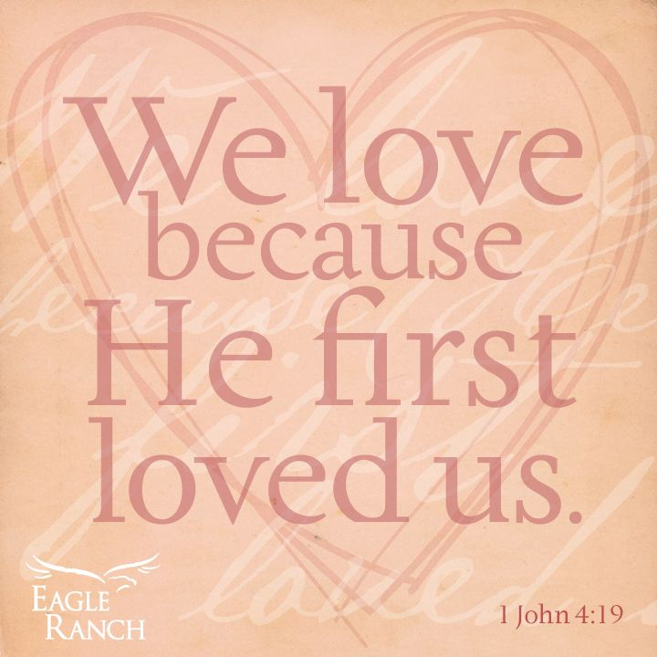 We Love Because He First Loved Us Bible Verse Quote Love