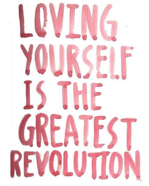 Loving Yourself Is The Greatest Revolution Love Loverevolution Quotes