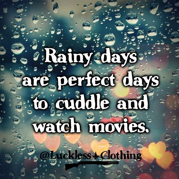 Luckless Clothing Rainy Day Cuddlea Are The Best
