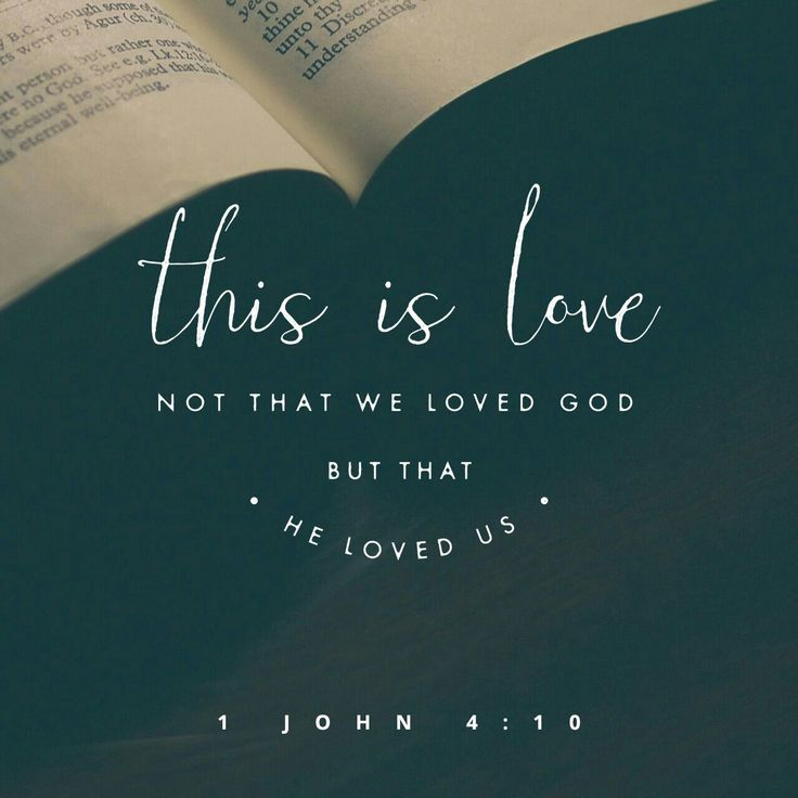 John In This Is Love Not That We Loved But That He Loved Us And Sent His Son To Be The Propitiation That Is The Atoning Sacrifice