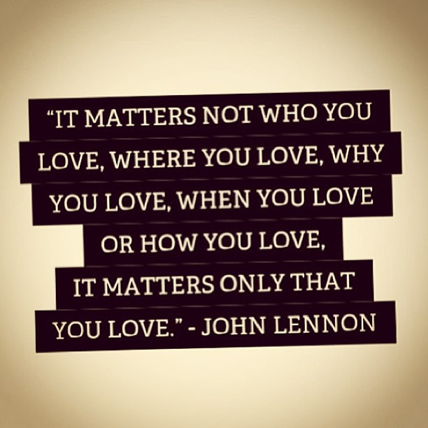 Love Equalrights Marriage Equality Johnlennon Quote Lgbt Noh