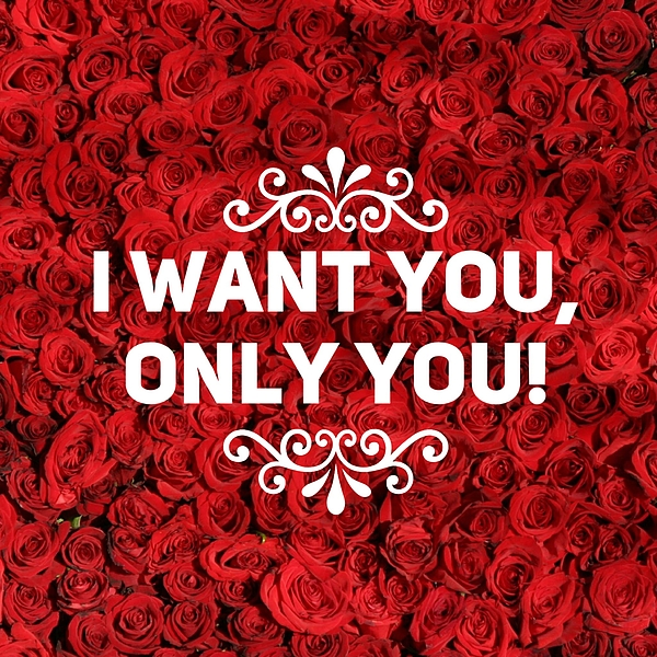 Inspirational Love Quote I Want You Only You White Text Lots Of