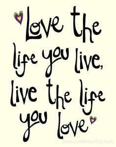 Love The Life Words To Live By