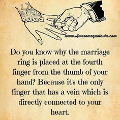 Do You Know Why The Marriage Ring Is Placed On The Fourth Finger Love Love Quotes Quotes Quote Marriage Love Quote Marry Marriage Quotes Romantic Love