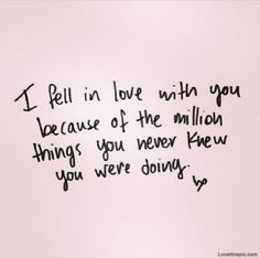 I Fell In Love With You Love Quotes Cute In Love Things Never Pictures