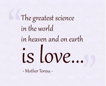 The Greatest Science In The World In Heaven And On Earth Is Love Earth Quote