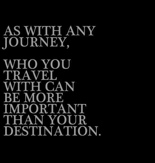 As With Any Journey Choose Wiselybest Love Quotesdeepest