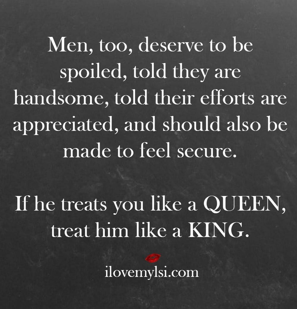 If He Treats You Like A Queen Treat Him Like A King