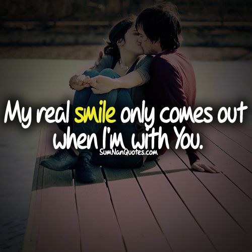 My Real Smile Comes Out When I Am With You  E  A Sumnan Quotes