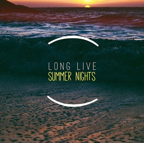 Forever Hipster Holidays Life Live Long Love Night  C B Summer Night Quotessummer
