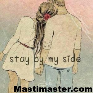 Stay By My Side Whatsapp Quotes For Love Forever Cute Love Whatsapp Dp Latest Love Whatsapp Dp Collections Whatsapp Dp Dp For Whatsapp