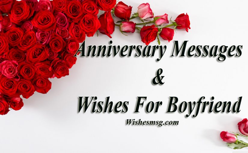 Anniversary Messages For Boyfriend Wishes Love Relationship Quotes