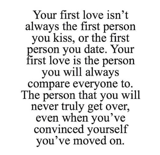 Bits Of Truth Quotes On Twitter Your First Love Isnt Always The First Person You Kiss Or The First Person You Date Your First Love Is The Person
