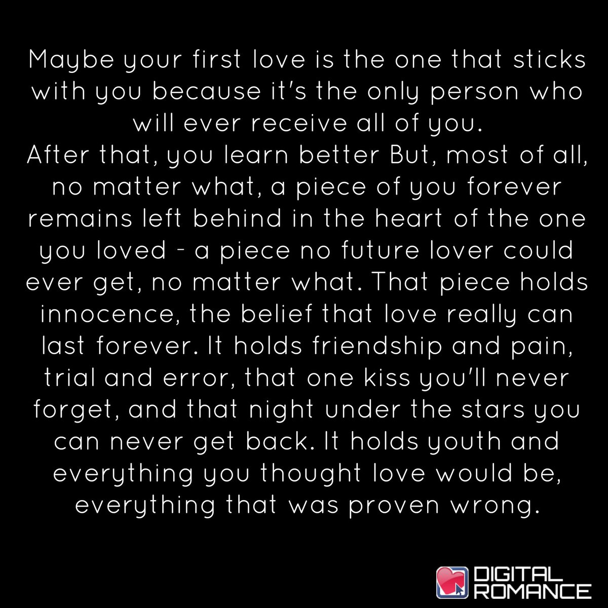 Digital Romance Inc On Twitter Maybe Your First Love Is The One That Sticks With You Because Its The Only Person Who Relationships Quotes