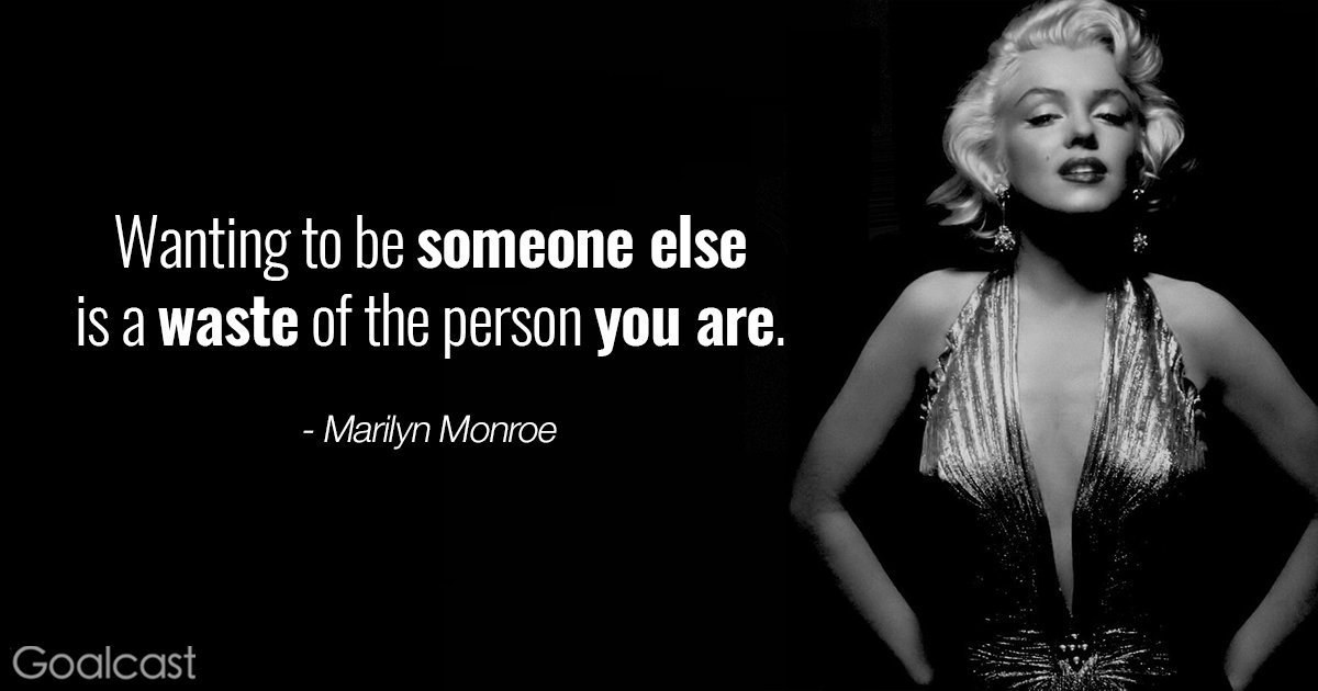 Goalcast On Twitter Wanting To Be Someone Else Is A Waste Of The Person You Are Marilyn Monroe Quote Inspiration Beyourself Selflove Confidence
