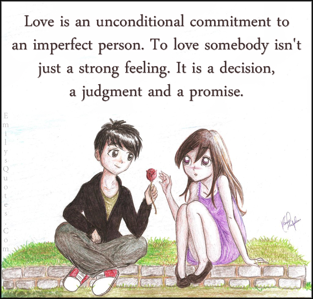 Com Love Unconditional Commitment Imperfect Person Feeling Decision