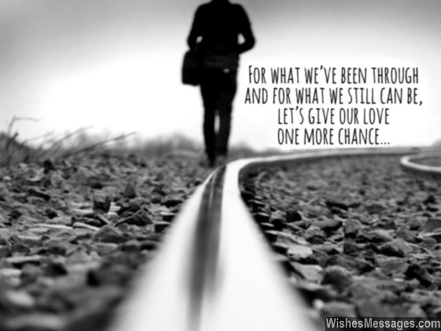 Give Love One More Chance Message For Ex Girlfriend Quote