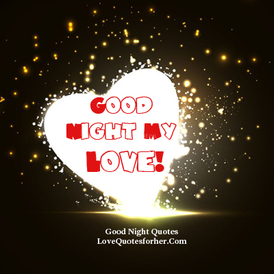 Good Night My Love Quotes Love Picture