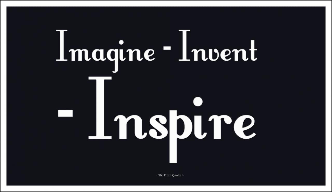 Imagine Invent Inspire Science Quotes